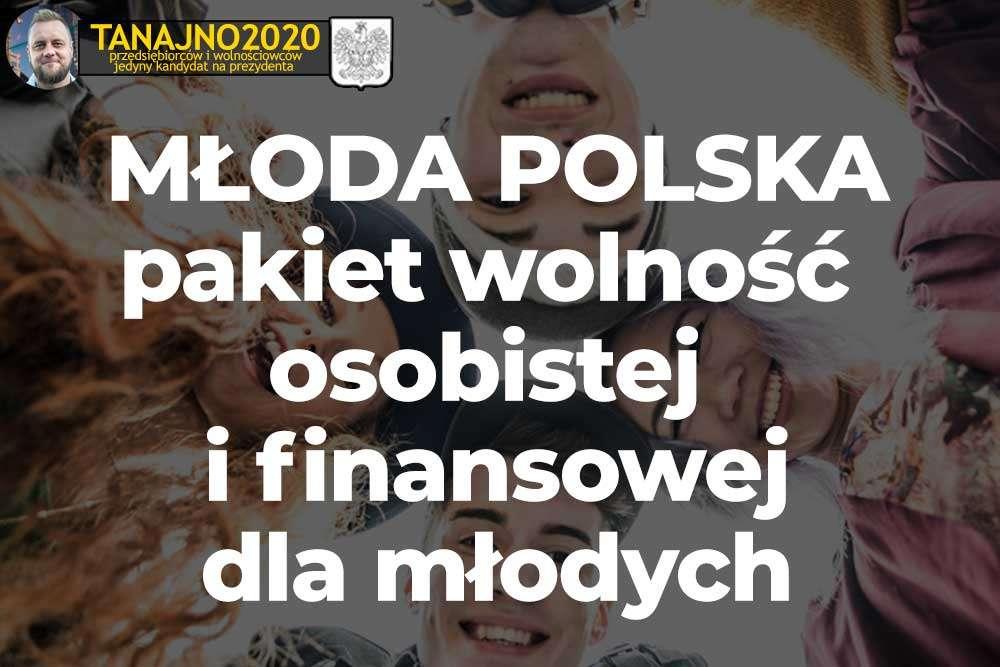 MŁODA POLSKA pakiet zasad prezydenta bezpartyjnego, kandydata wolnościowców i przedsiębiorców